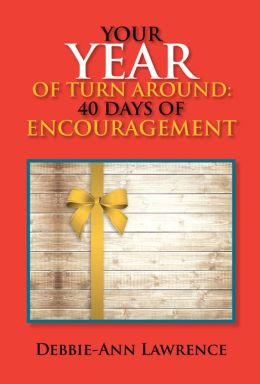 YOUR YEAR OF TURN AROUND: 40 DAYS OF ENCOURAGEMENT: 40 DAYS OF ENCOURAGEMENT (PagePerfect NOOK Book)