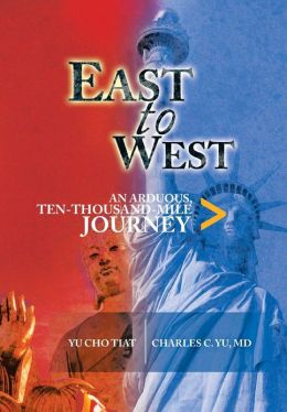 East to West: An Arduous, Ten-Thousand-Mile Journey