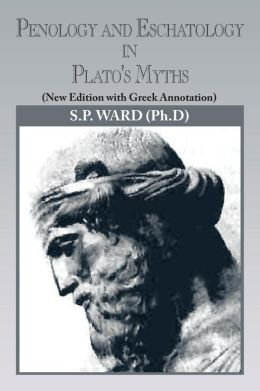 Penology and Eschatology in Plato's Myths: (New Edition with Greek Annotation)