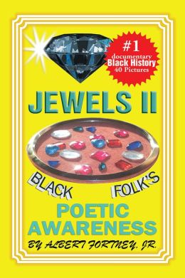 Jewels II Black Folks Poetic Awareness