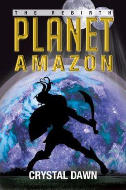 Planet Amazon: the Rebirth