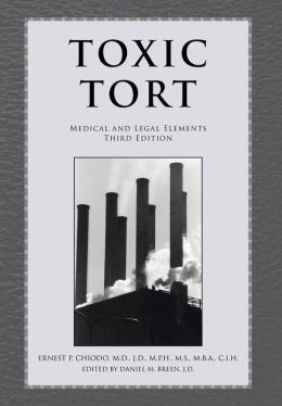 Toxic Tort: Medical and Legal Elements Third Edition