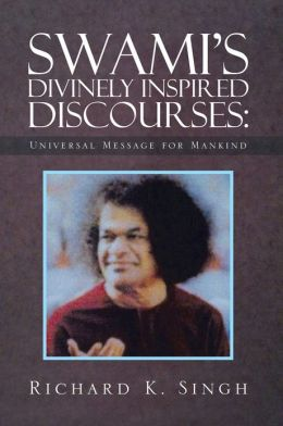 Swami's Divinely Inspired Discourses: Universal Message for Mankind