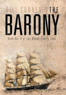 The Barony: Book No. 6 of the Wolde Family Saga
