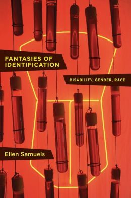 Fantasies of Identification: Disability, Gender, Race