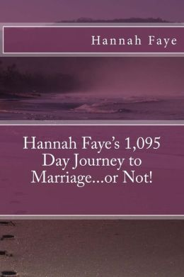 Hannah Faye's 1,095 Day Journey to Marriage... or Not!