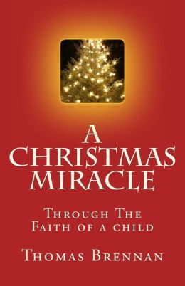 A Christmas Miracle...: Through the Faith of A Child