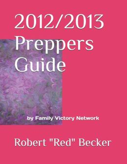 2012/2013 Preppers Guide