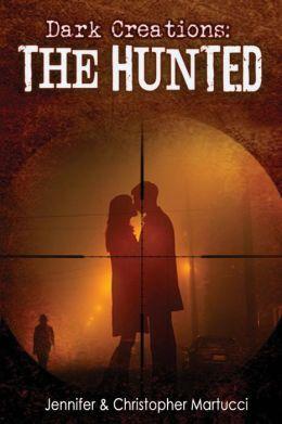 Dark Creations: The Hunted