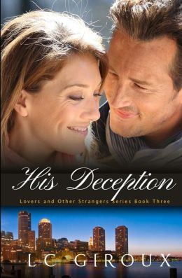 His Deception: Lovers and Other Strangers Book Three