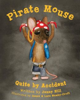 Pirate Mouse: Quite By Accident
