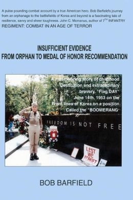 Insufficient Evidence - Orphan to Medal of Honor Recommendation: Bob Barfield