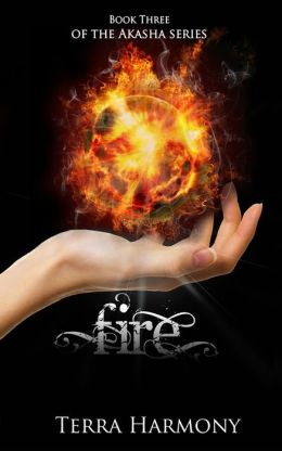 Fire, Book Three of the Akasha Series