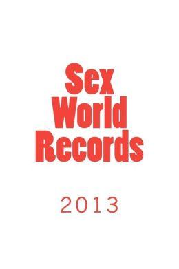 Sex World Records 2013