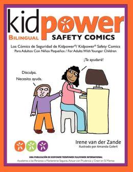 Los Comics de Seguridad de Kidpower/Kidpower Safety Comics: Para Adultos Con Ninos 3-10/ For Adults with Children Ages 3-10