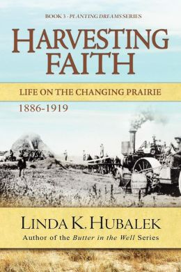 Harvesting Faith: Life on the Changing Prairie (Planting Dreams Series)