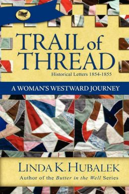 Trail of Thread: A Woman's Westward Journey (Trail of Thread Series)