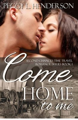 Come Home to Me: Second Chances Time Travel Romance Series