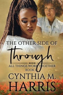 The Other Side of Through: All Things Work Together...