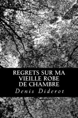 Regrets Sur Ma Vieille Robe de Chambre