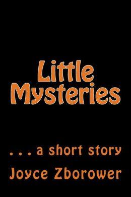 Little Mysteries: ... a Short Story