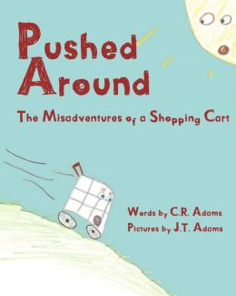 Pushed Around: The Misadventures of a Shopping Cart