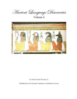 Ancient Language Discoveries Volume 4: Information Never Before Published about Ancient Languages