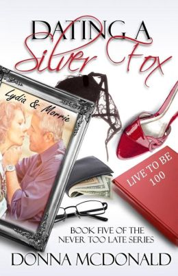 Dating A Silver Fox: Book Five of the Never Too Late Series