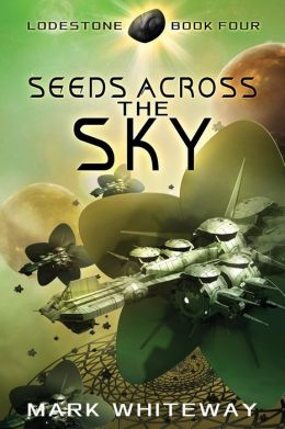 Lodestone Book Four: Seeds Across the Sky