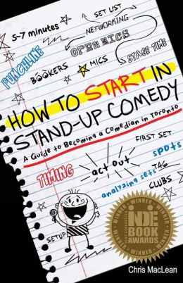 How to Start in Stand Up Comedy: A Guide to Becoming a Comedian in Toronto