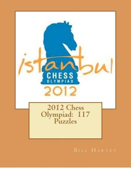 2012 Chess Olympiad: 117 Puzzles