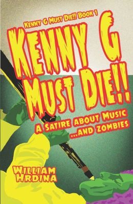 Kenny G Must Die!!: A Satire about Music... and Zombies