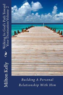 Walking in God's Path Toward Your Destination Volume 2