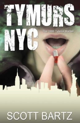 Tymurs NYC: The 1986 Tylenol Murder (Tymurs, Book 3)
