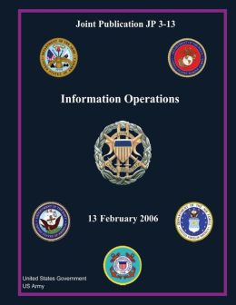 Joint Publication JP 3-13 Information Operations 13 February 2006