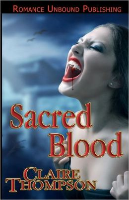 Sacred Blood: Book Three of the True Kin Vampire Tales
