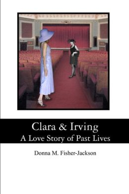 Clara & Irving: A Love Story of Past Lives