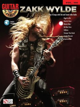 Zakk Wylde (Songbook): Guitar Play-Along Volume 150