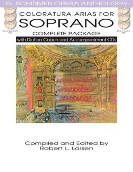 Coloratura Arias for Soprano Complete Package: with Diction Coach and Accompaniment CDs