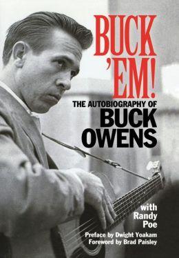 Buck 'Em: The Autobiography of Buck Owens