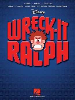 Wreck-It Ralph Songbook: Music from the Motion Picture Soundtrack