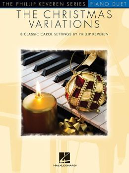 The Christmas Variations: The Phillip Keveren Series