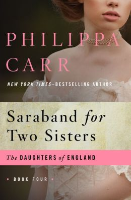 Saraband for Two Sisters (Daughters of England Series #4)