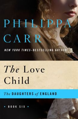 The Love Child (Daughters of England Series #6)