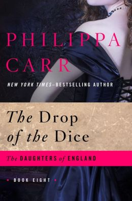 The Drop of the Dice (Daughters of England Series #8)