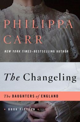 The Changeling (Daughters of England Series #15)