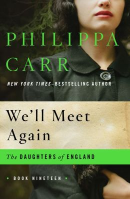 We'll Meet Again (Daughters of England Series #19)