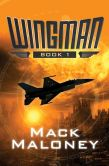 Book Cover Image. Title: Wingman, Author: Mack Maloney