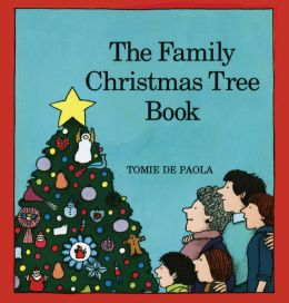 The Family Christmas Tree Book: Read-Aloud Edition