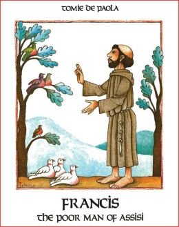 Francis, the Poor Man of Assisi